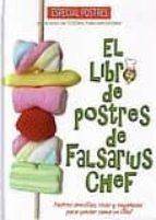 el libro de postres de falsarius chef falsarius chef 9788493740504