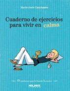 cuaderno de ejercicios para vivir en calma marie josee couchaere 9788493870904