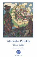 el zar saltán-alexander pushkin-9788494101304