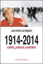 1914 2014: europa, ¿fuera de la historia? jean pierre chevenement 9788494263804