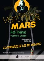 veronica mars: el concurso de los mil dolares rob thomas jennifer graham 9788494424304