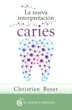 la nueva interpretacion de la caries christian beyer 9788494484704