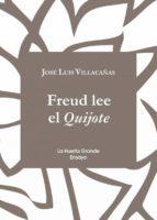 freud lee el quijote jose luis villacañas 9788494666704