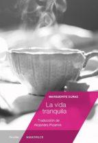 la vida tranquila-marguerite duras-9788494686504