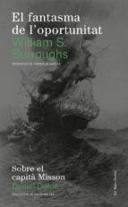 el fantasma de l oportunitat-william s. burroughs-daniel defoe-9788494780004