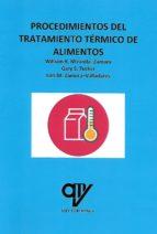 procedimientos del tratamiento térmico de alimentos william r. miranda zamora gary s. tucker 9788494782404