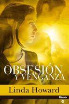 obsesion y venganza-linda howard-9788495752604