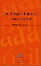 la amada inmovil y otros poemas-amado nervo-9788495994004