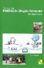 manual de perforacion dirigida horizontal: tecnologia sin zanjas-elvira garcia garcia-9788496140004