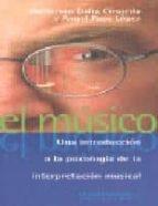 el musico: una introduccion a la psicologia de la interpretacion musical guillermo dalia 9788496268104