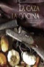 la caza en la cocina-juan carlos pelaez-9788496416604