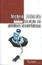 techno rebelde: un siglo de musicas electronicas ariel kyroyu 9788496453104