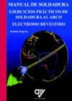 manual de soldadura. ejercicios prácticos de soldadura al arco el ectrodo revestido-serafin segovia bautista-9788496709904
