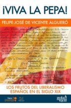 ¡viva la pepa! (ebook)-felipe jose de vicente alguero-9788496729704