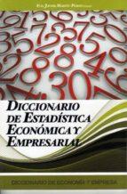 diccionario de estadistica economica y empresarial (ebook)-francisco javier martín-pliego-9788496877504