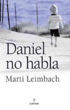 daniel no habla-marti leimbach-9788496968004