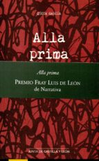 alla prima (premio fray luis de leon narrativa 2016)-queta garcia-9788497186704