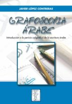 grafoscopia arabe: introduccion a la pericia caligrafica de la es critura arabe javier lopez contreras 9788497274104
