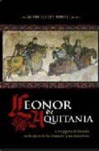 leonor de aquitania: una figura de leyenda en la epoca de las cruzadas y los trovadores-alain-gilles minella-9788497346504