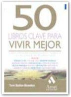 50 libros clave para vivir mejor-tom butler-bowdon-9788497352604