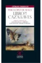 libro de la caza de las aves pedro lopez de ayala 9788497406604