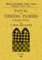 manual del vidriero, plomero y hojalatero (ed. facsimil)-manuel gonzalez marti-9788497616904