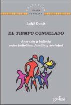 el tiempo congelado: anorexia y bulimia entre individuo, familia y sociedad-luigi onnis-9788497848404