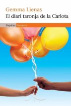 el diari taronja de la carlota-gemma lienas-alvaro pombo-9788497877404