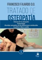 tratado de osteopatia: historia de la osteopatia posturologia abo rdaje osteopatico de las disfunciones miofasciales. la pelvis i: francisco fajardo 9788498273304