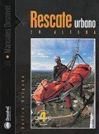 rescate urbano en altura (4ª ed.)-delfin delgado-9788498291704