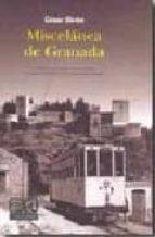 miscelanea de granada: historia, personajes, monumentos y sucesos de la ciudad de granada (4ª ed.) cesar giron lopez 9788498364804