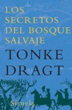 secretos del bosque salvaje-tonke dragt-9788498413304