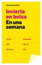 invertir en bolsa en una semana (ebook)-vicente hernandez-9788498753004