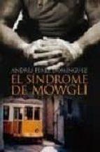 el sindrome de mowgli ( premio internacional de novela luis beren guer 2008) andres perez dominguez 9788498771404