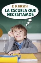escuela que necesitamos e. d. hirsch 9788499201504
