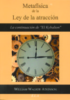 metafisica de la ley de la atraccion-william walker atkinson-9788499500904