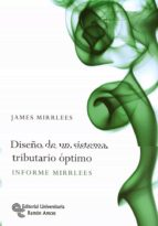 diseño de un sistema tributario optimo-james mirrless-9788499611204