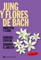 jung y flores de bach: arquetipos y flores barbara espeche eduardo grecco 9789507540004