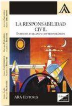 la responsabilidad civil: estudios italianos contemporaneos-guido alpa-carlo castronovo-9789563920604