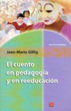 el cuento en pedagogia y en reeducacion jean marie gillig 9789681658304