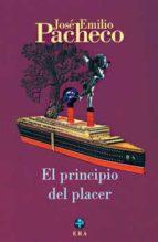 el principio del placer-jose emilio pacheco-9789684114104