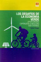 los desafios de la economía verde: oportunismo capitalista o realidad sustentable walter pengue 9789871758104