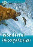 oxford read and discover 6. wonderful ecosystems (+ mp3) 9780194022514