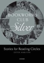 bookworms club stories for reading circles: silver (stages 2 and 3)-mark furr-9780194720014
