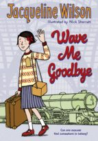 wave me goodbye jacqueline wilson 9780440871514