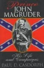 Prince john magruder: his life and campaigns 978-0471159414 FB2 MOBI EPUB