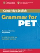 cambridge grammar for pet: student s book without key louise hashemi barbara thomas 9780521601214