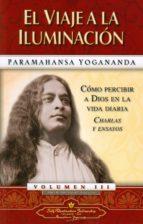 el viaje a la iluminacion: como percibir a dios en la vida diario (3ª ed.)-paramahansa yogananda-9780876121214
