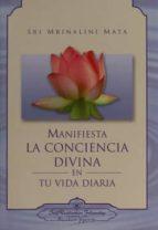 manifiesta la conciencia divina en tu vida diaria-9780876127414