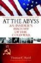 Descarga gratuita de la base de datos del libro At the abyss: an insider s history of the cold war